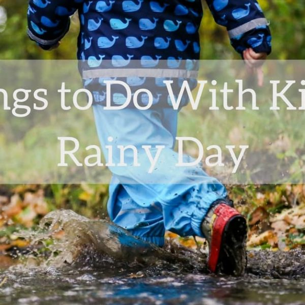 29 Things to Do With Kids on a Rainy Day