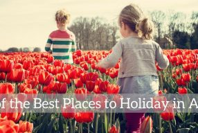 17 of the Best Places to Holiday in April