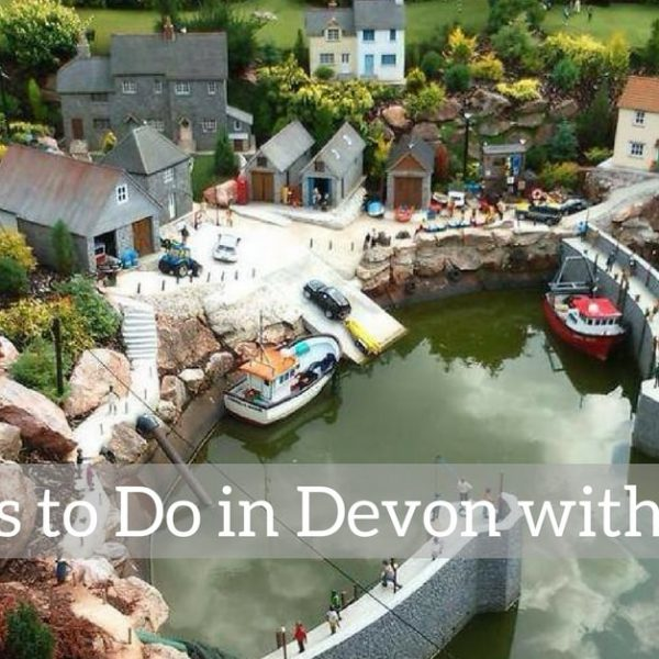 17 Things to Do in Devon with the Kids