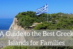 A Guide to the Best Greek Islands for Families