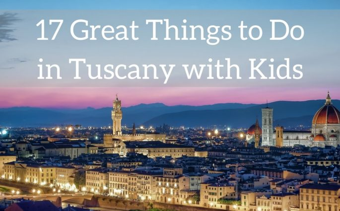 17 Great Things to Do in Tuscany with Kids