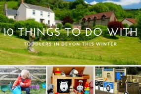 10 Things to do with Toddlers in Devon this Winter