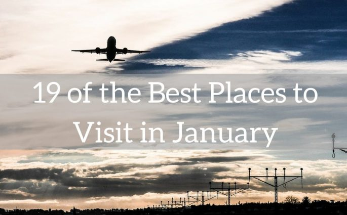 19 of the Best Places to Visit in January