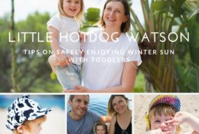 Tips To Safely Enjoy Winter Sun With A Toddler by Little Hotdog Watson