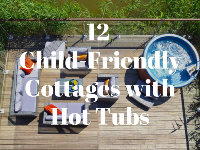 12 child-friendly cottages with private hot tubs uk